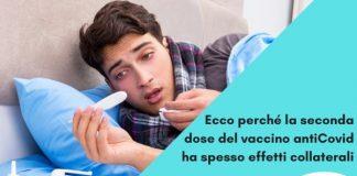 Ecco perché la seconda dose del vaccino anti Covid ha spesso effetti collaterali